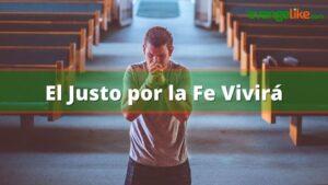 El justo por la Fe Vivirá – Explicación del texto bíblico