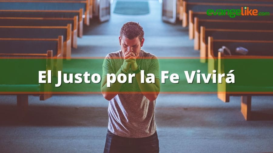 el justo por la fe vivira