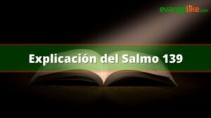 Explicación del Salmo 139