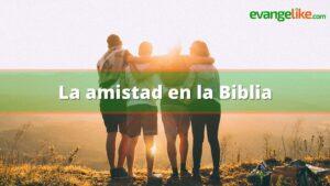 La amistad en la Biblia