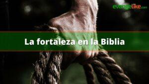 La fortaleza en la Biblia