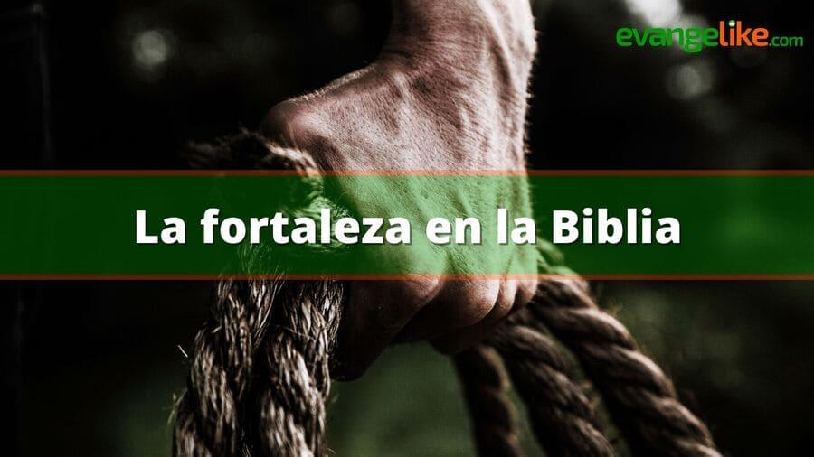 la fortalez en la biblia