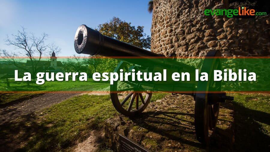 La guerra espiritual en la Biblia