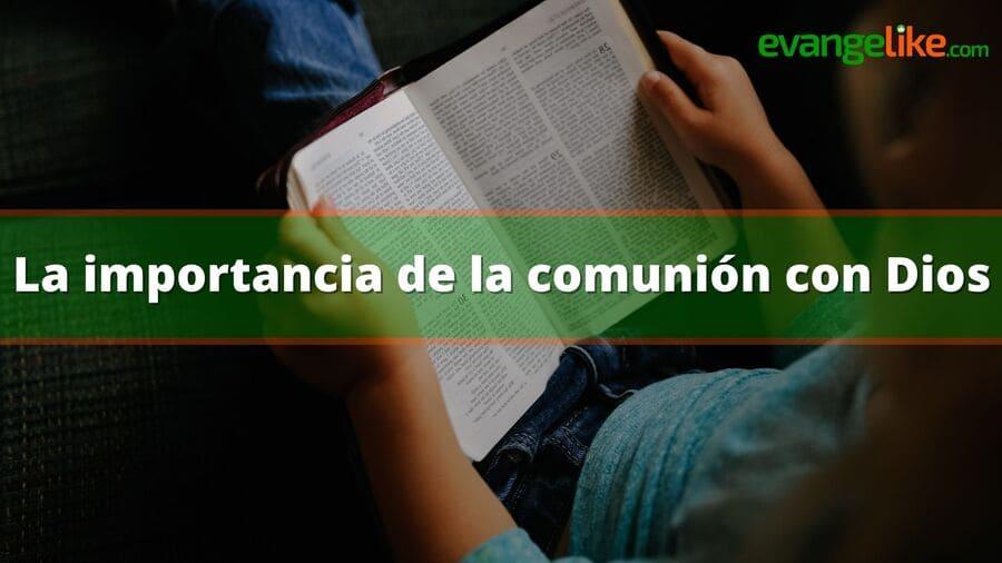 La importancia de la comunión con Dios