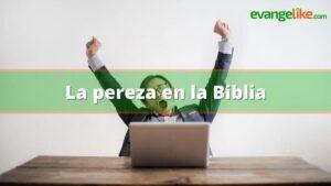 La pereza en la Biblia