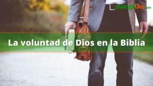 La voluntad de Dios en la Biblia