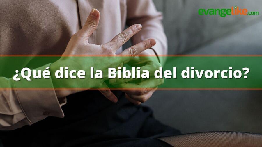 ¿Qué dice la Biblia sobre el divorcio?