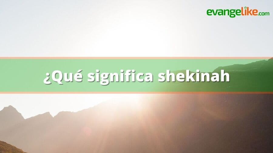 ¿Qué significa shekinah ?